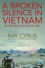 A Broken Silence in Vietnam: Stories from the Vietnam War